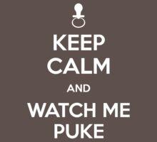 Keep calm and watch me puke One Piece - Short Sleeve
