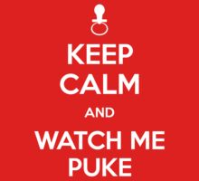 Keep calm and watch me puke One Piece - Long Sleeve