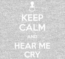 Keep calm and hear me cry One Piece - Short Sleeve
