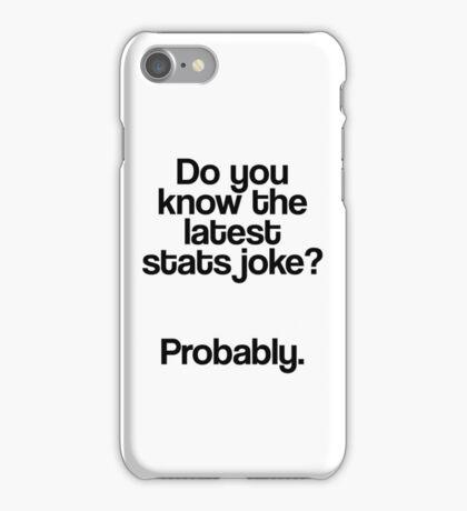 Stats joke? - Probably iPhone Case/Skin