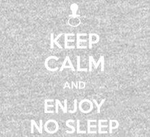 Keep calm and enjoy no sleep One Piece - Short Sleeve