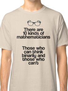 Maths - Binary - Funny Classic T-Shirt