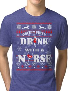Safety First Drink With Nurse Tri-blend T-Shirt