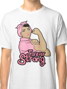 cancer awareness  forever strong Classic T-Shirt