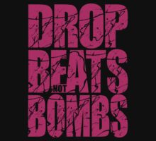 Drop Beats Not Bombs (Magenta) by DropBass