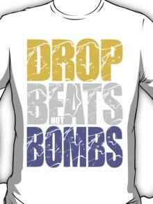 Drop Beats Not Bombs (Special Edition) T-Shirt