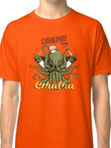 Cooking with Cthulhu Classic T-Shirt