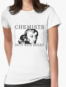 Chemists do it with moles Womens Fitted T-Shirt