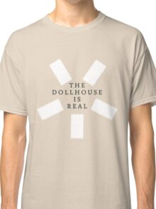 The Dollhouse Classic T-Shirt