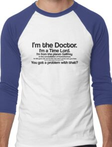 I'm the Doctor / Doctor Who quote series #1 Men's Baseball ¾ T-Shirt
