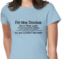 I'm the Doctor / Doctor Who quote series #1 Womens Fitted T-Shirt