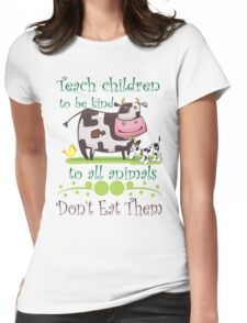 Teach Kindness to Animals Womens Fitted T-Shirt