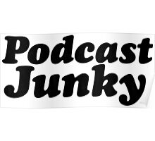Podcast Junky Poster