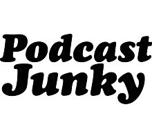 Podcast Junky Photographic Print
