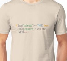 if you tolerate code - light Unisex T-Shirt