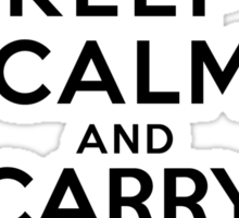 Keep calm and carry that sh*t outta here Sticker