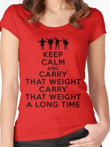 Keep calm and carry that weight carry that weight a long time Women's Fitted Scoop T-Shirt