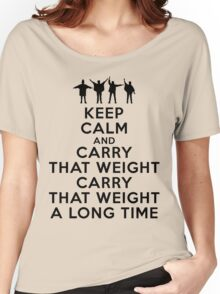 Keep calm and carry that weight carry that weight a long time Women's Relaxed Fit T-Shirt