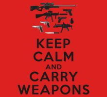 Keep calm and carry weapons by queensoft
