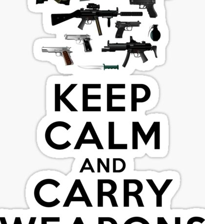 Keep calm and carry weapons Sticker
