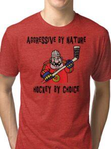 "Hockey ""Aggressive By Nature - Hockey By Choice"" Tri-blend T-Shirt"