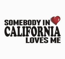 Somebody In California Loves Me Kids Tee