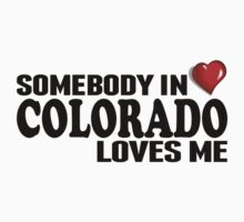 Somebody In Colorado Loves Me Kids Clothes