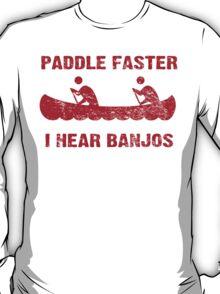 Paddle Faster I Hear Banjos - Vintage Red  T-Shirt