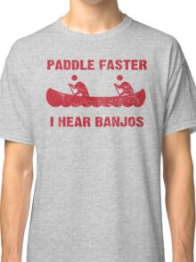 Paddle Faster I Hear Banjos - Vintage Red  Classic T-Shirt