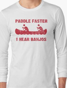 Paddle Faster I Hear Banjos - Vintage Red  Long Sleeve T-Shirt