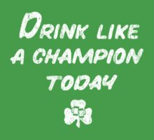 Drink Like a Champion - St. Patty's Day T-Shirt