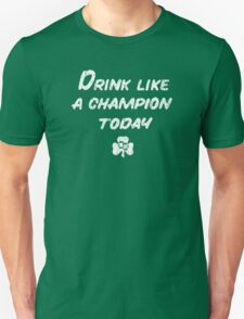Drink Like a Champion - St. Patty's Day Unisex T-Shirt