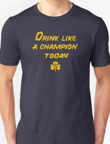 Drink Like a Champion - South Bend Style T-Shirt