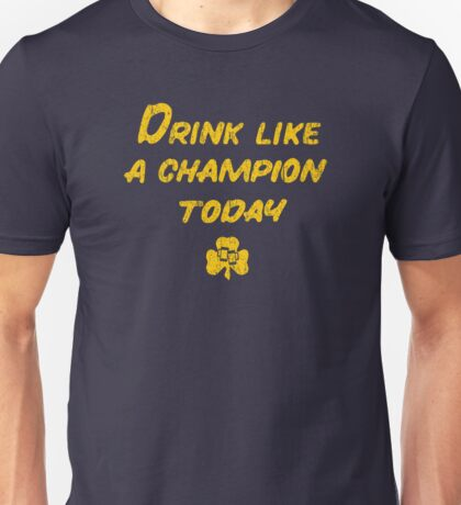 Drink Like a Champion - South Bend Style Unisex T-Shirt