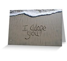 I Adore You! Greeting Card