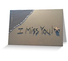 I Miss You! Greeting Card