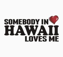 Somebody In Hawaii Loves Me Kids Clothes