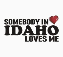 Somebody In Idaho Loves Me Kids Clothes