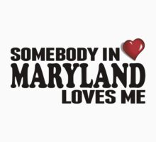 Somebody In Maryland Loves Me Kids Clothes