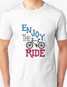 Enjoy the Ride - light Unisex T-Shirt