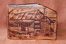 Pyrography: Rustic Cabin by aussiebushstick