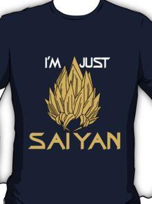 I'm Just Saiyan - (White Text) T-Shirt