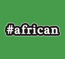 African - Hashtag - Black & White by graphix