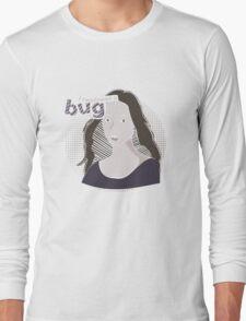 I swallowed a bug Long Sleeve T-Shirt