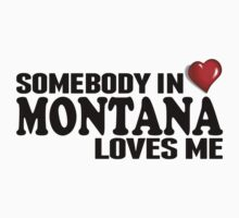 Somebody In Montana Loves Me Kids Clothes