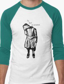 Tis but a scratch. T-Shirt