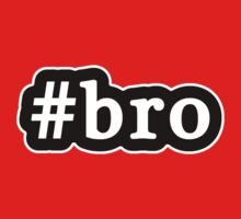 Bro - Hashtag - Black & White Kids Tee