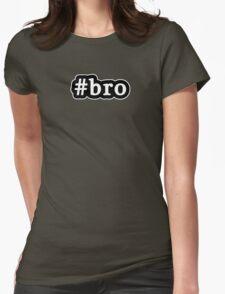 Bro - Hashtag - Black & White Womens Fitted T-Shirt