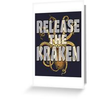 RELEASE THE KRAKEN Greeting Card