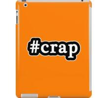 Crap - Hashtag - Black & White iPad Case/Skin